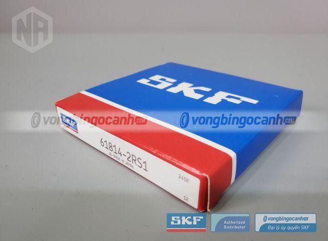 Vòng bi 61814-2RS1 SKF chính hãng