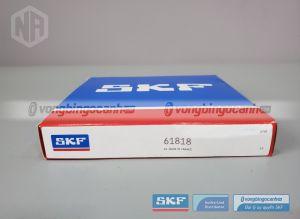 Vòng bi 61818 SKF chính hãng