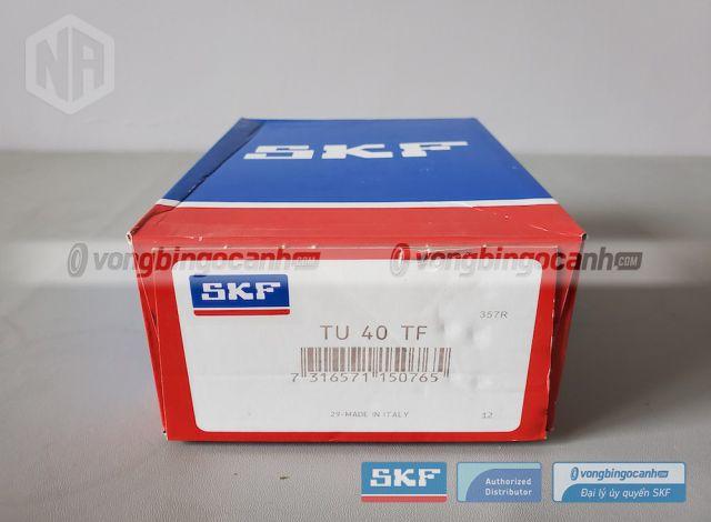 TU 40 TF Gối đỡ vòng bi SKF chính hãng