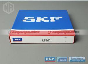 Vòng bi 61824 SKF chính hãng